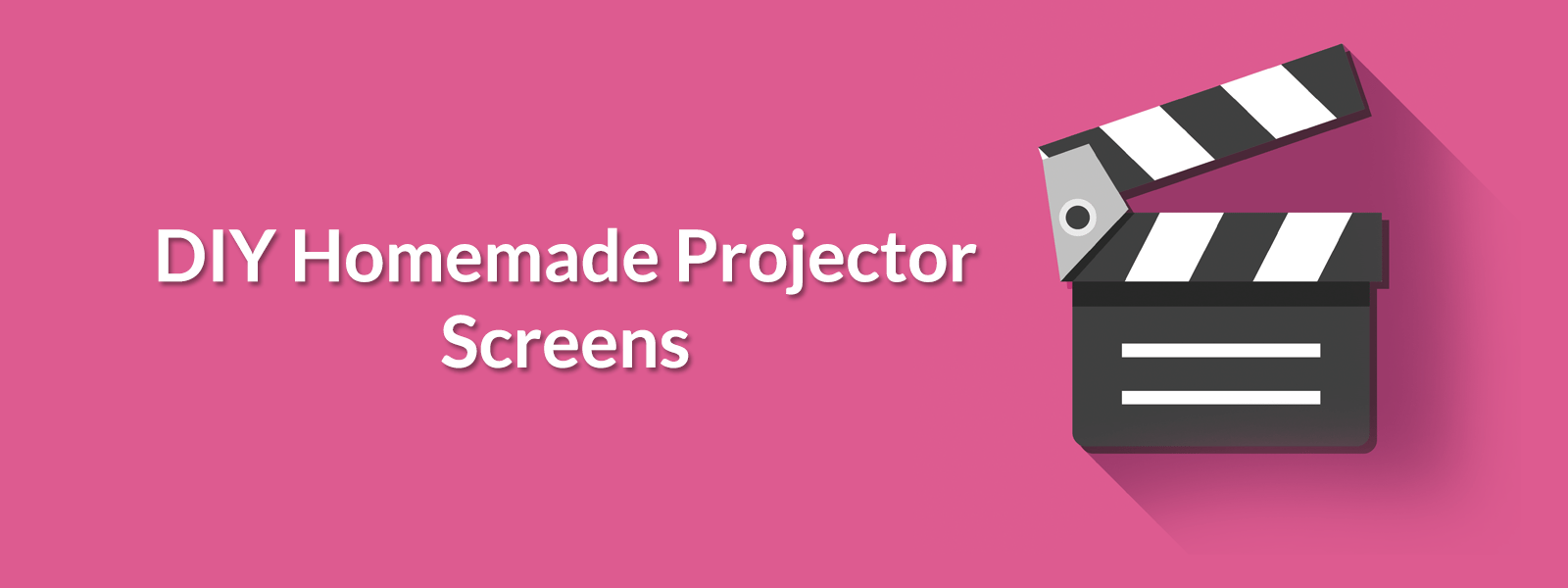 DIY Homemade Projector Screens