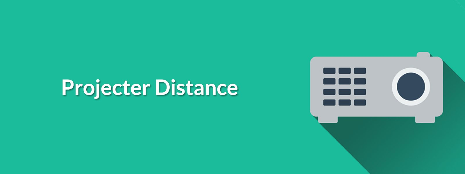 Projecter Distance