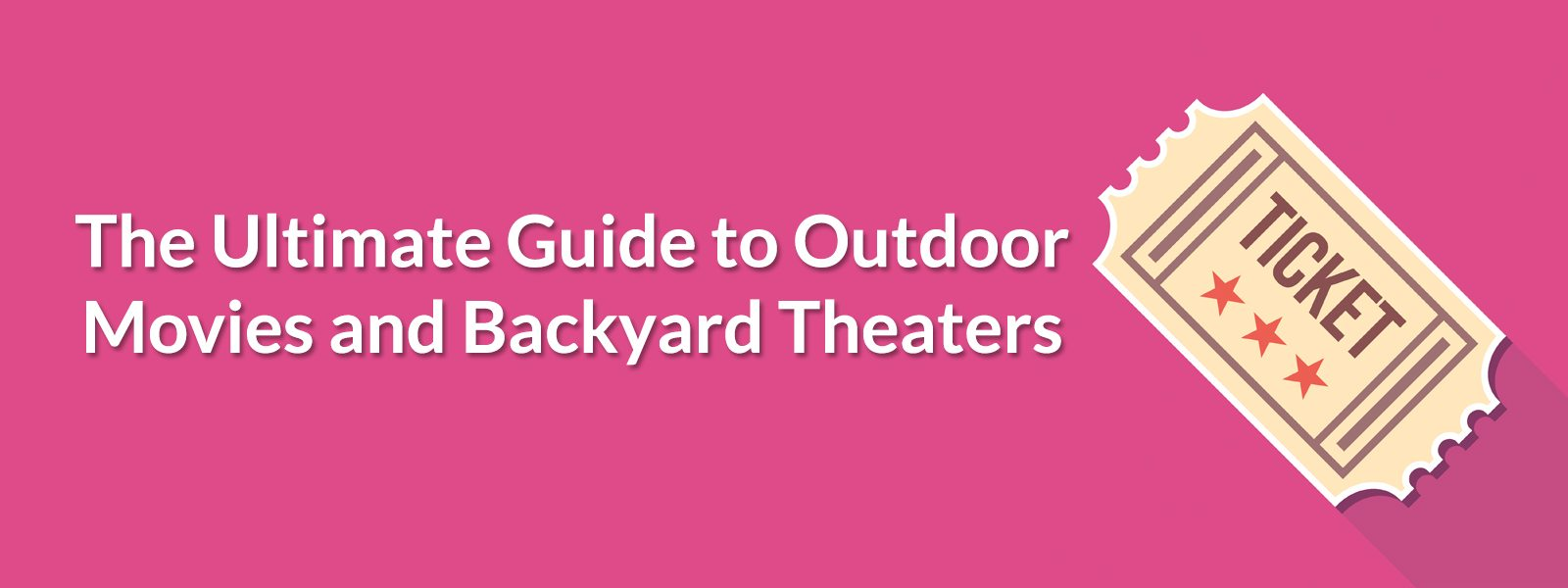 the ultimate guide to backyard theaters 2017