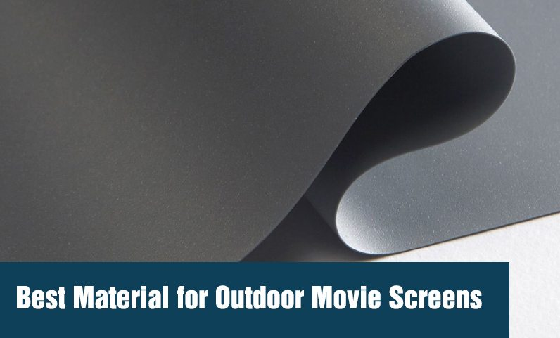 Best Material for Outdoor Movie Screens