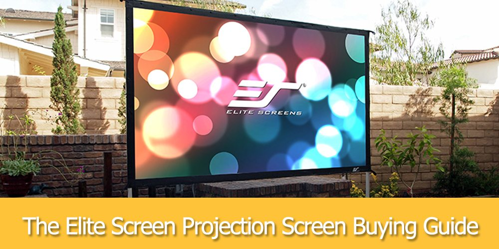 The Elite Screen Projection Screen Buying Guide